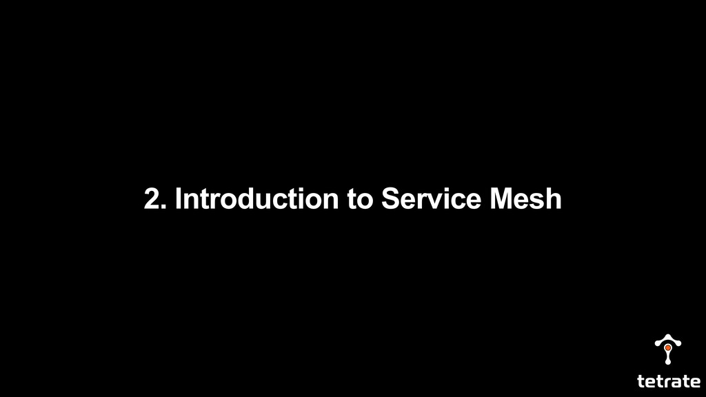 2. Introduction to Service Mesh
