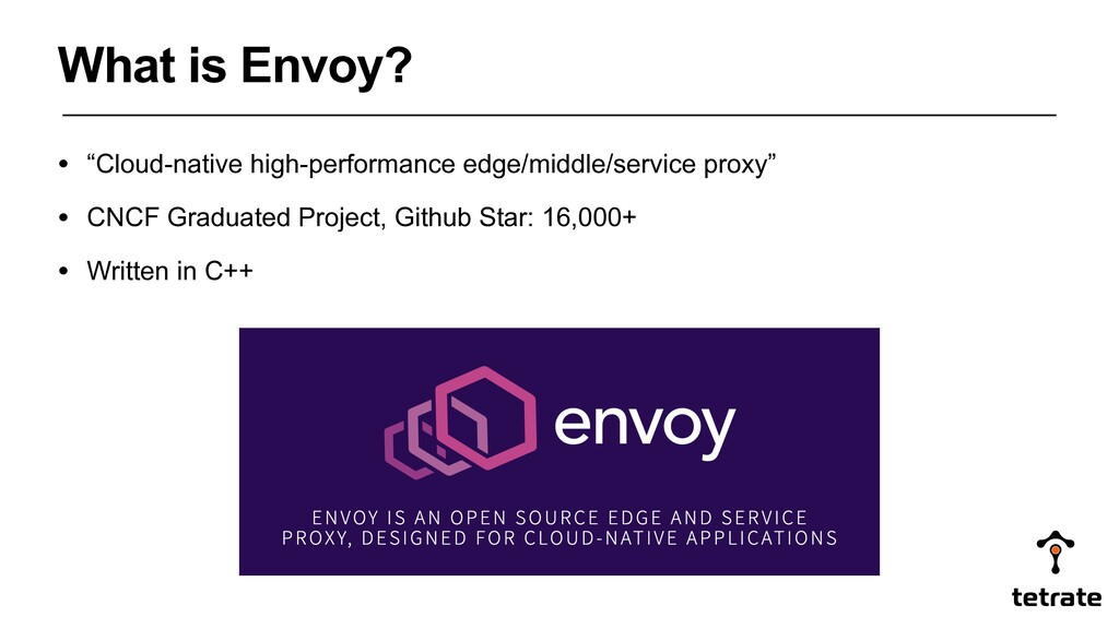 "What is Envoy? • ""Cloud-native high-performance..."