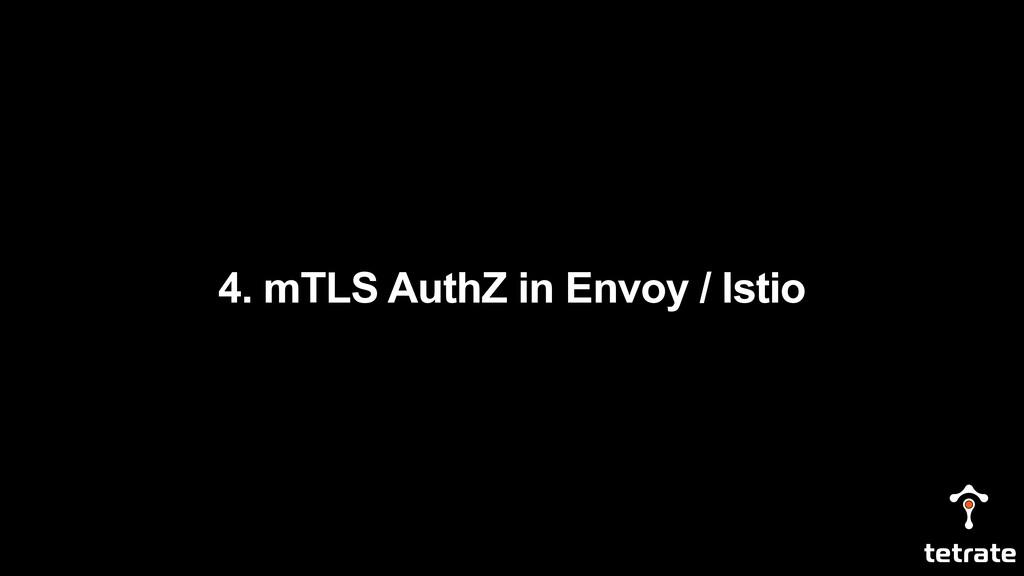 4. mTLS AuthZ in Envoy / Istio