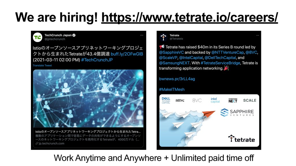 We are hiring! https://www.tetrate.io/careers/ ...