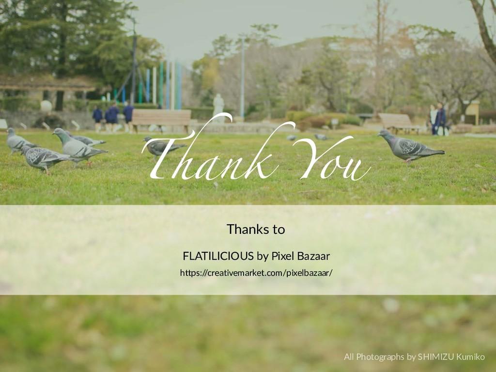 Thank You All Photographs by SHIMIZU Kumiko htt...