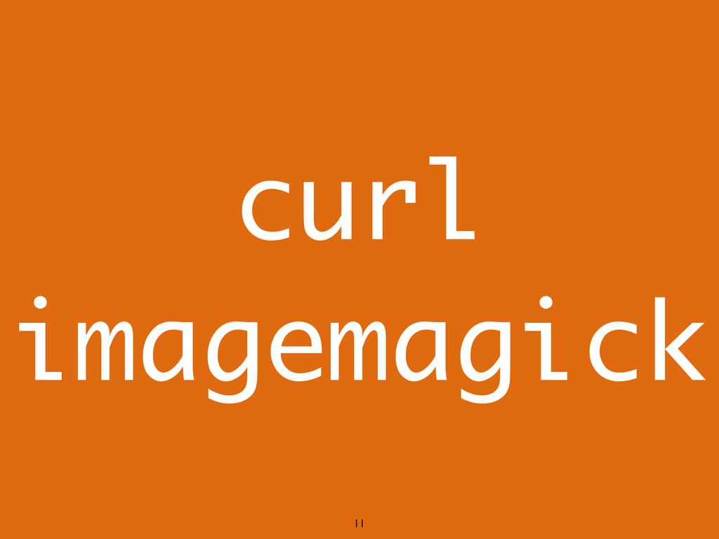 11 curl imagemagick