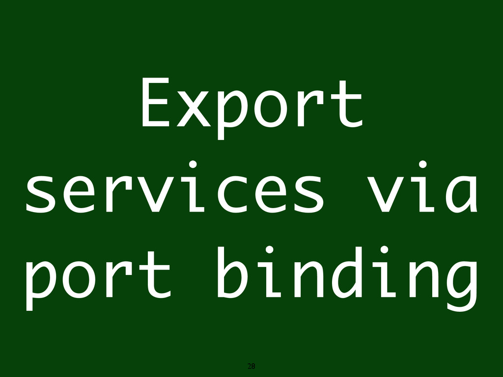 28 Export services via port binding