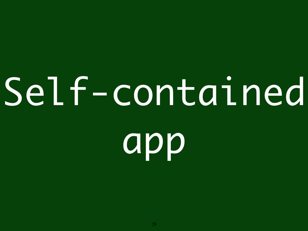 29 Self-contained app