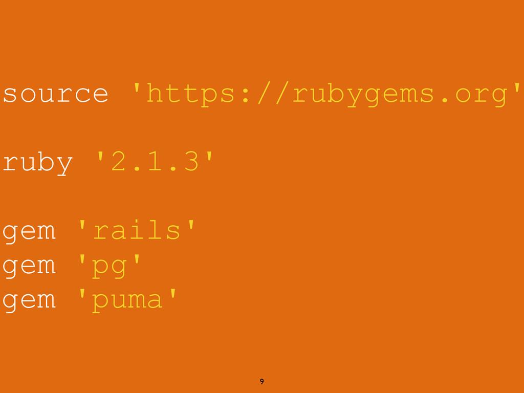 9 source 'https://rubygems.org' ! ruby '2.1.3' ...