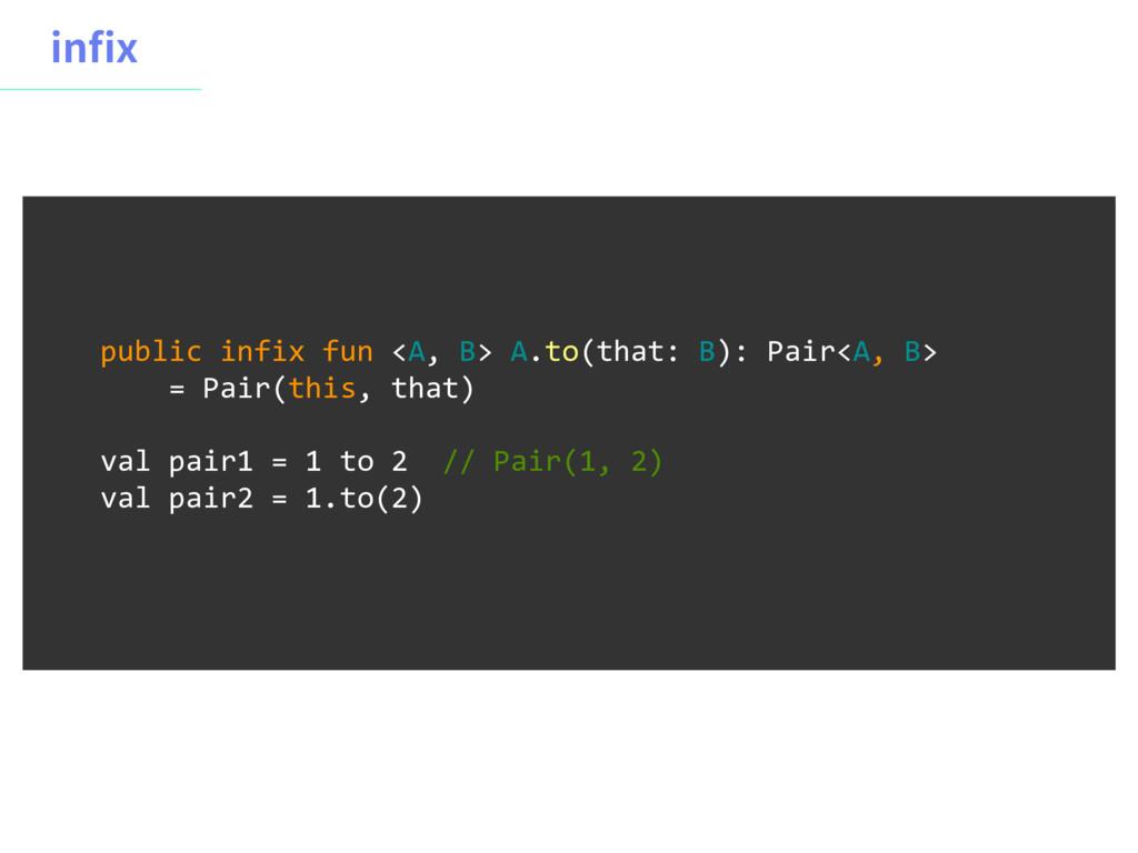 JOY public infix fun <A, B> A.to(that: B): Pai...