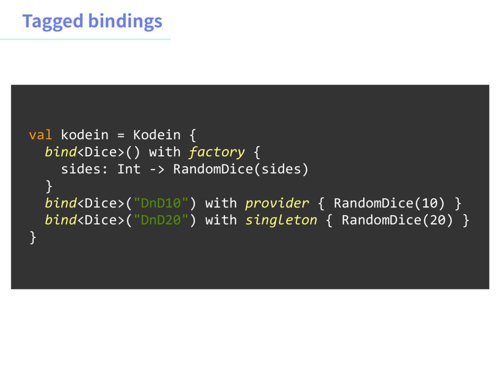 5BHHFECJOEJOHT val kodein = Kodein { bind<Dice...