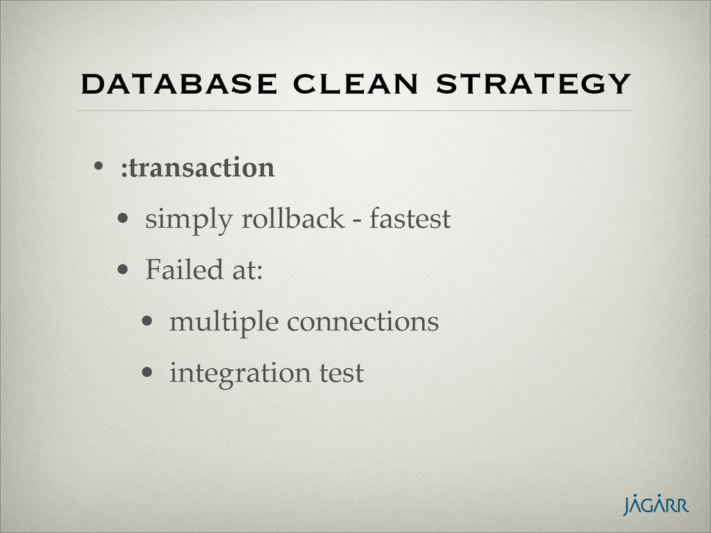 database clean strategy • :transaction! • simpl...