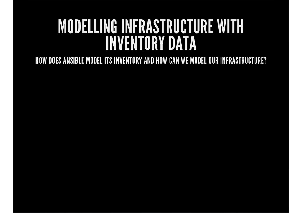 MODELLING INFRASTRUCTURE WITH INVENTORY DATA HO...