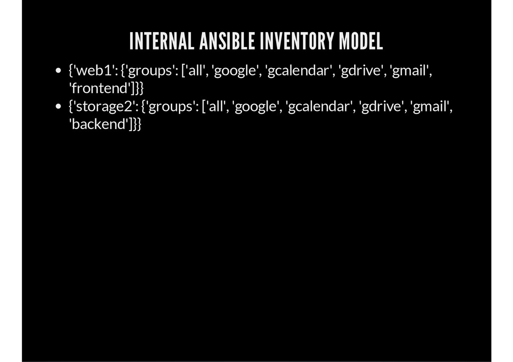 INTERNAL ANSIBLE INVENTORY MODEL {'web1': {'gro...
