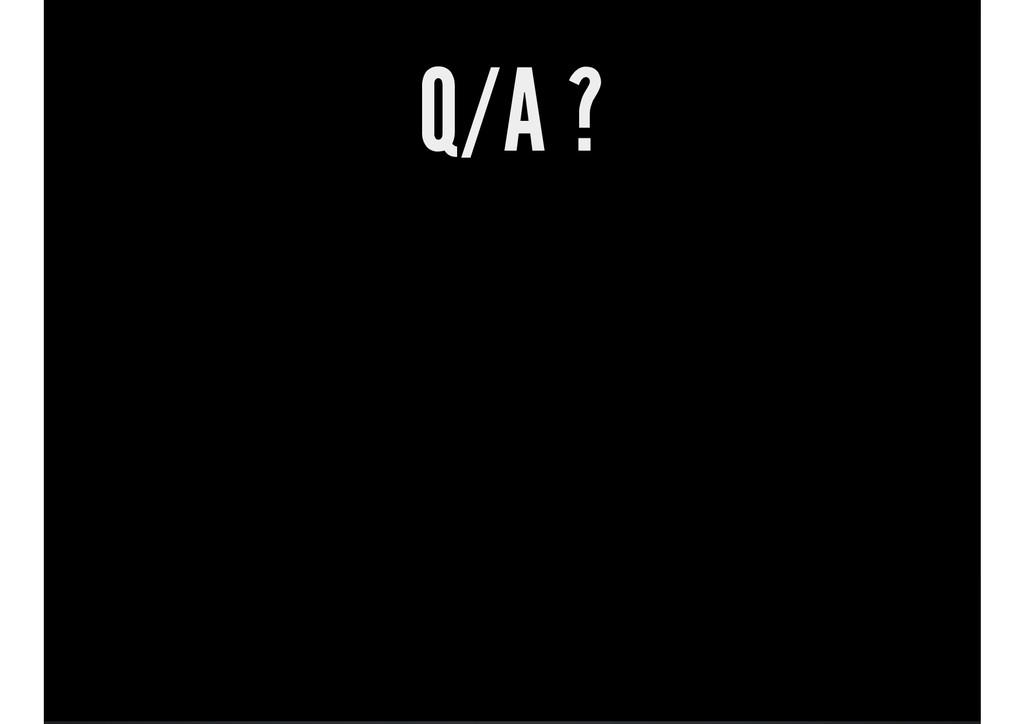 Q/A ?