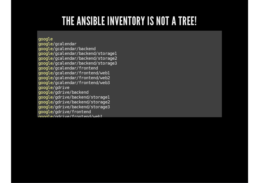 THE ANSIBLE INVENTORY IS NOT A TREE! g o o g l ...
