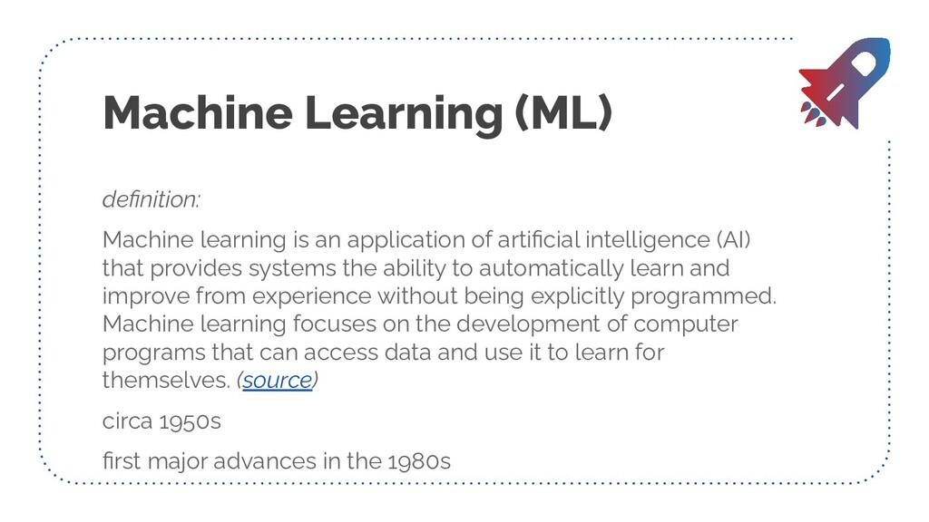 Machine Learning (ML) definition: Machine learni...