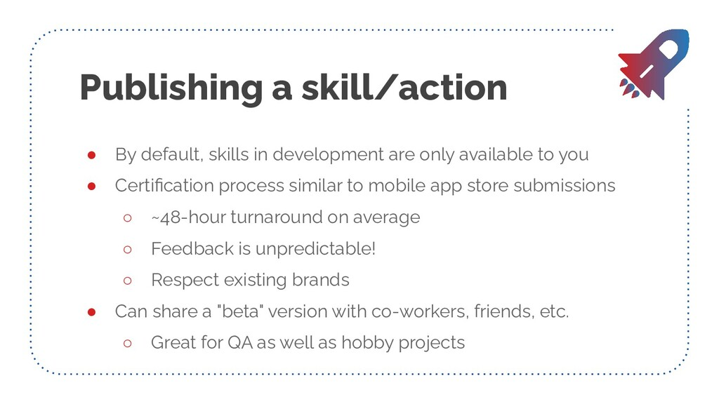 Publishing a skill/action ● By default, skills ...