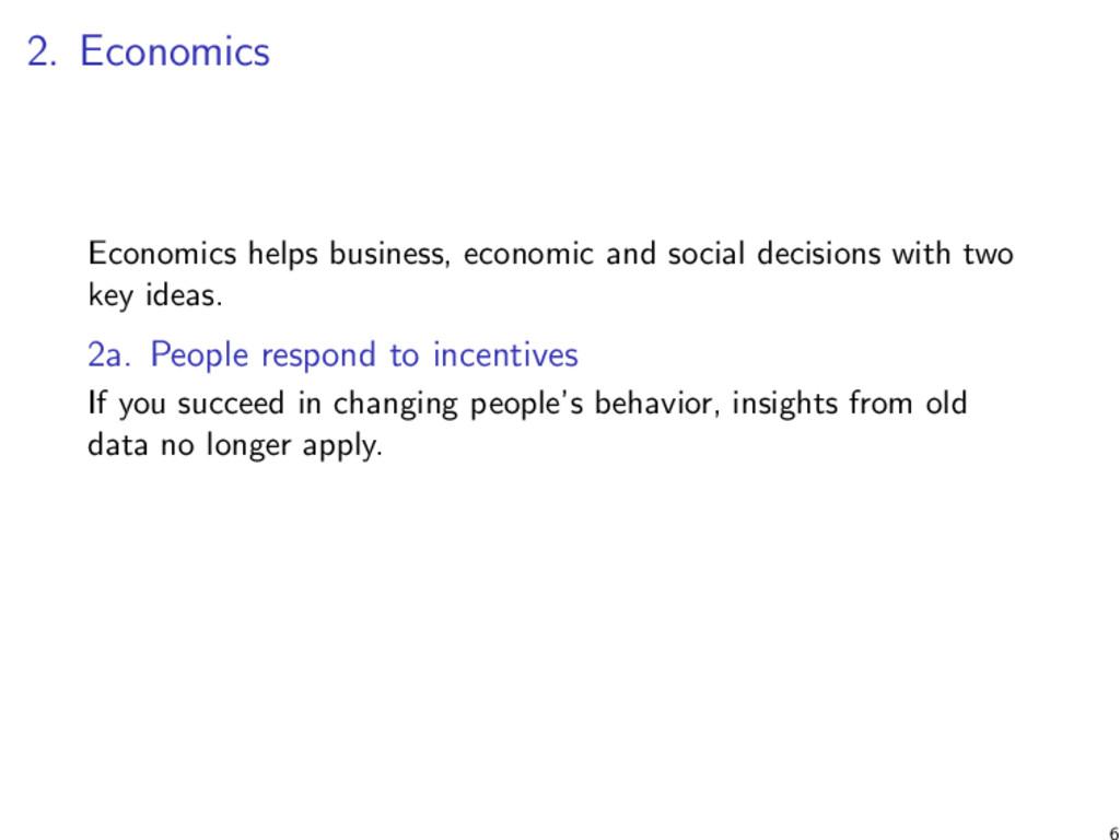 2. Economics Economics helps business, economic...