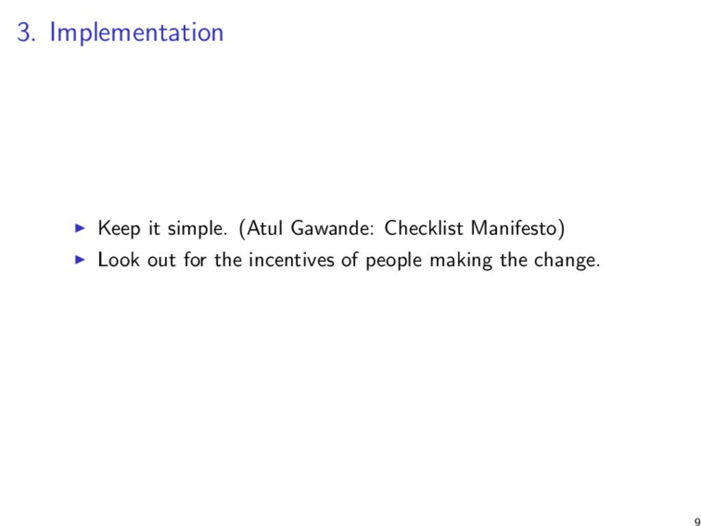 3. Implementation Keep it simple. (Atul Gawande...