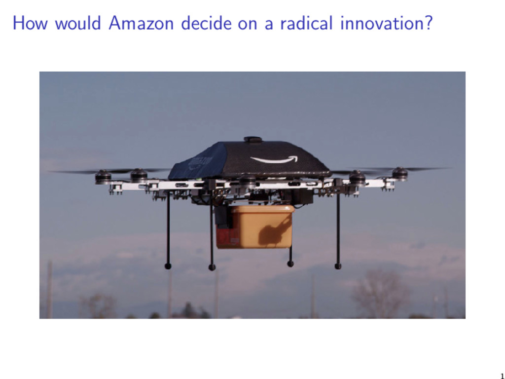 How would Amazon decide on a radical innovation...