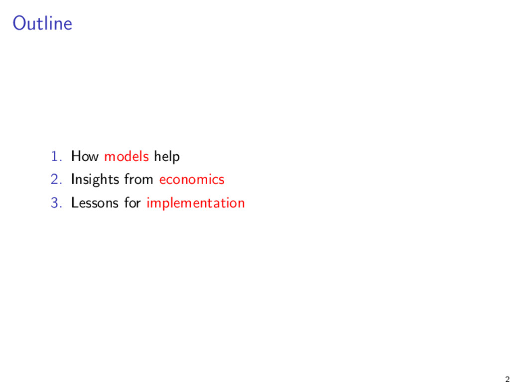 Outline 1. How models help 2. Insights from eco...