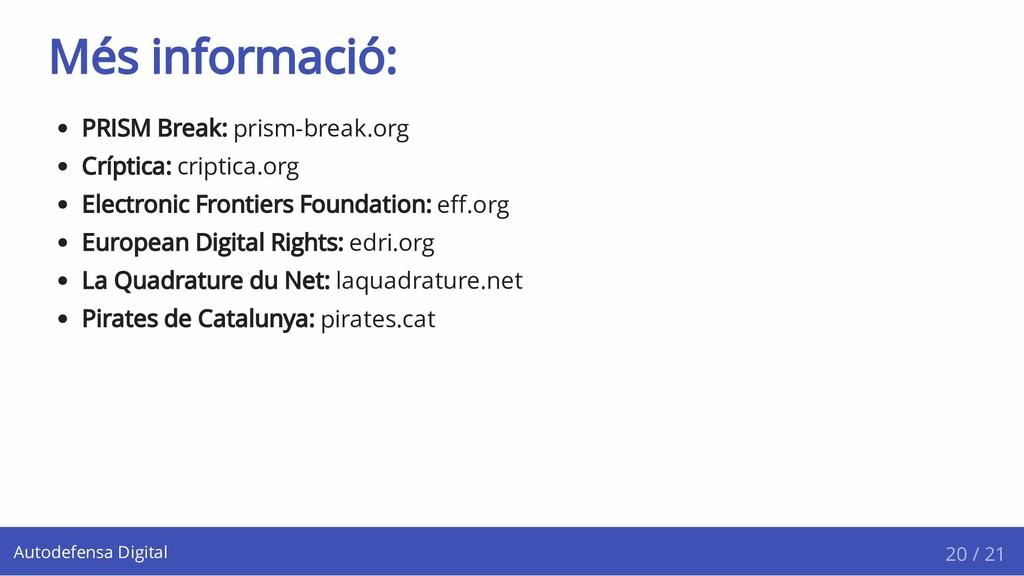 Més informació: PRISM Break: prism-break.org Cr...