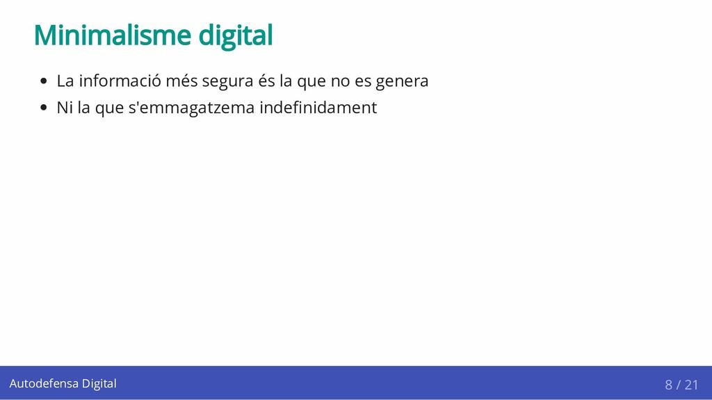 Minimalisme digital La informació més segura és...