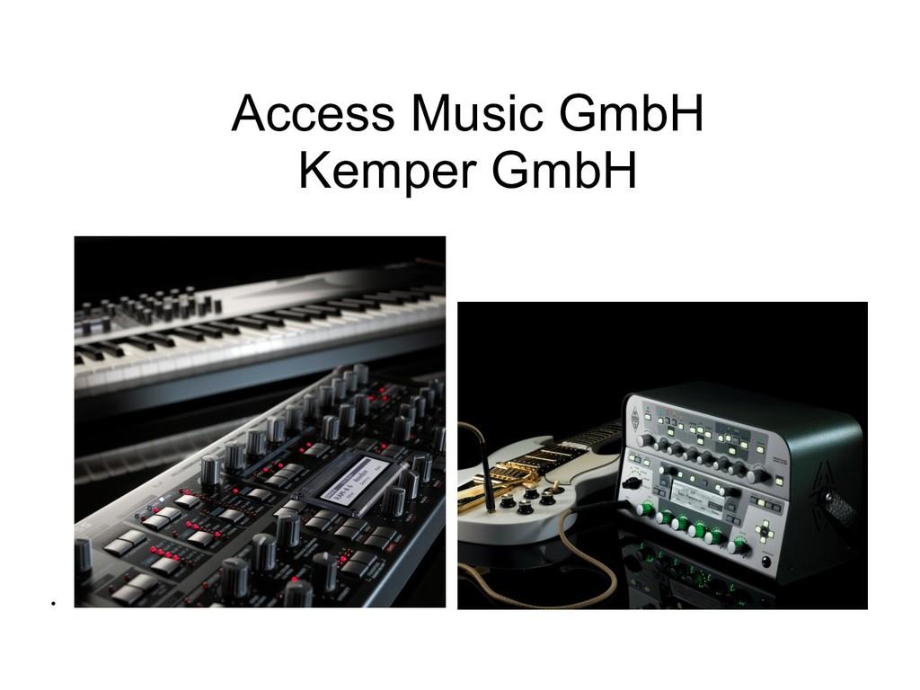 Access Music GmbH Kemper GmbH •
