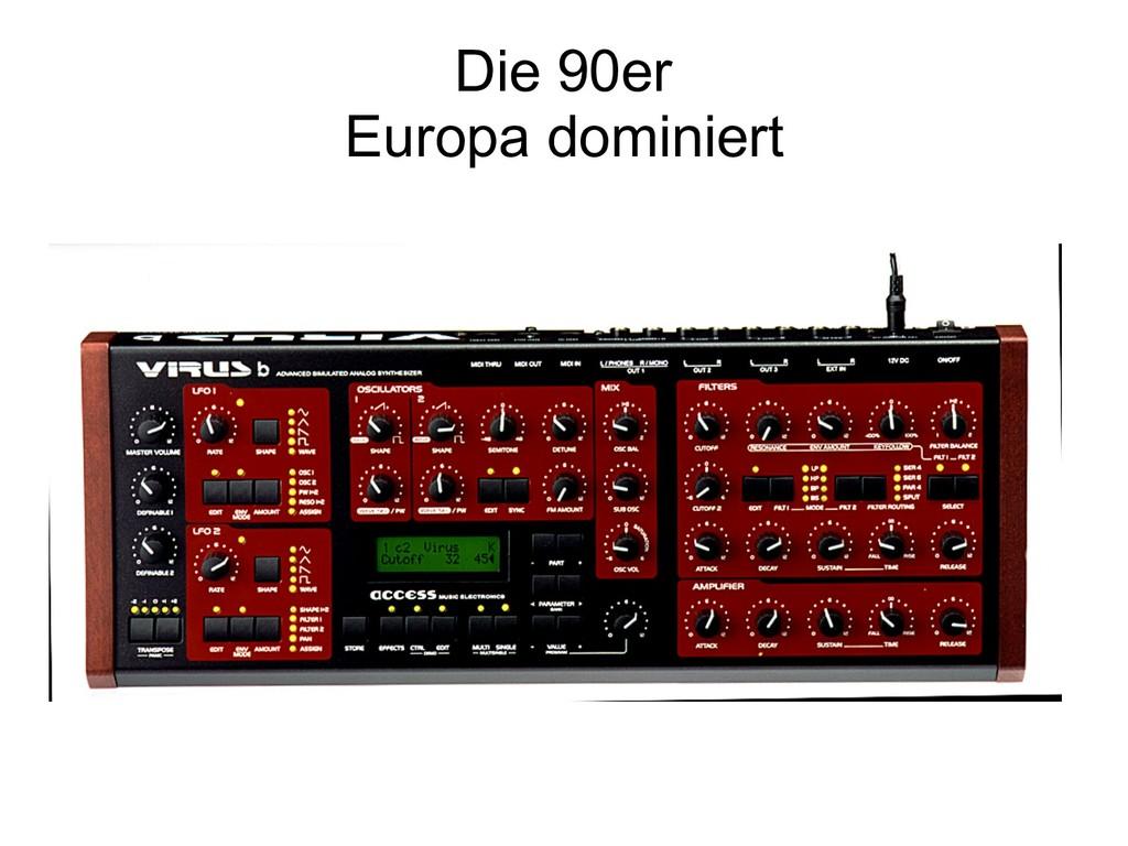 Die 90er Europa dominiert