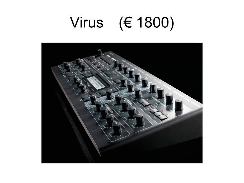 Virus (€ 1800)