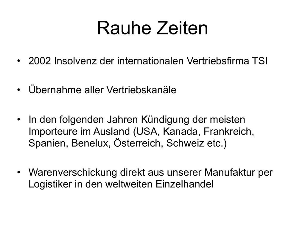 Rauhe Zeiten • 2002 Insolvenz der international...