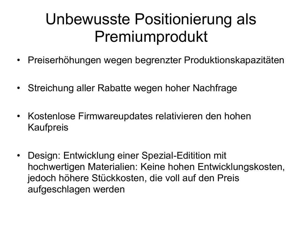 Unbewusste Positionierung als Premiumprodukt • ...