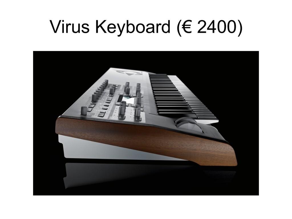 Virus Keyboard (€ 2400)