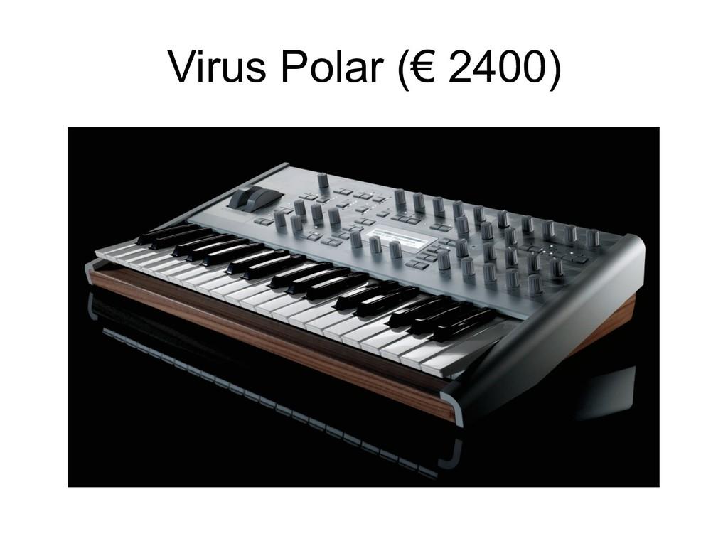 Virus Polar (€ 2400)