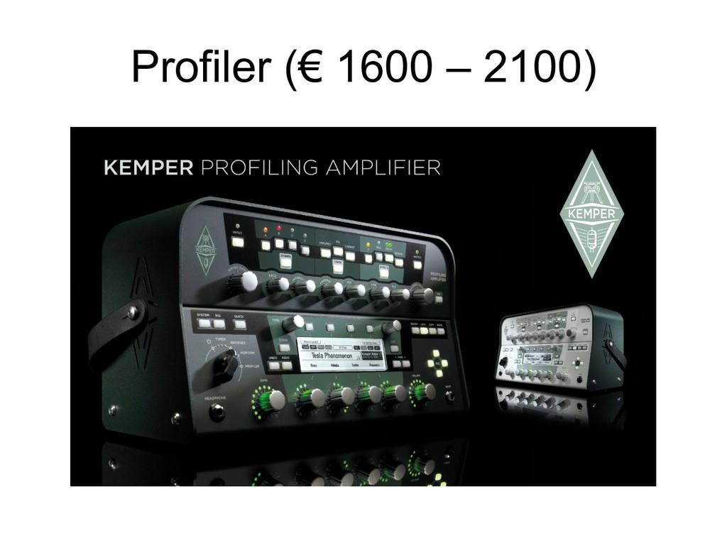 Profiler (€ 1600 – 2100)