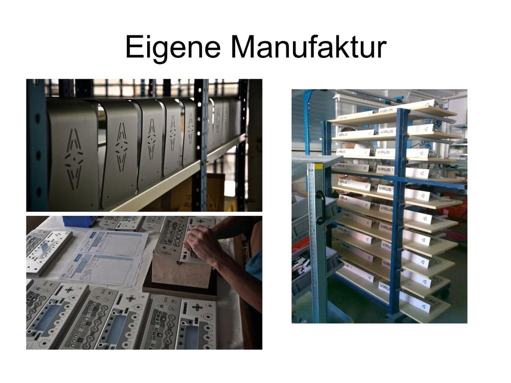 Eigene Manufaktur