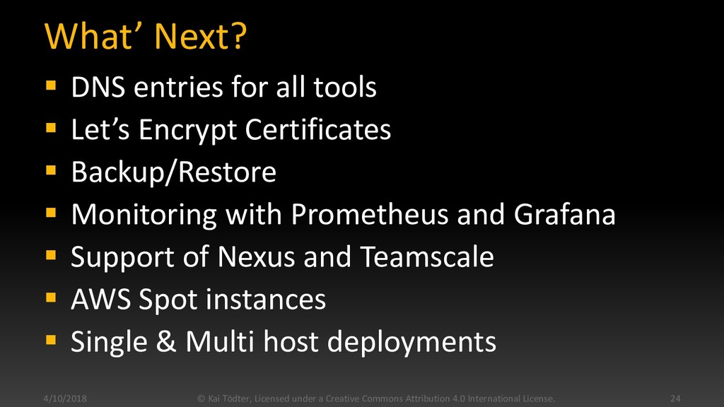 What' Next?  DNS entries for all tools  Let's...