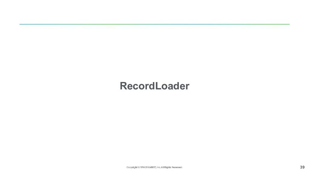 39 RecordLoader