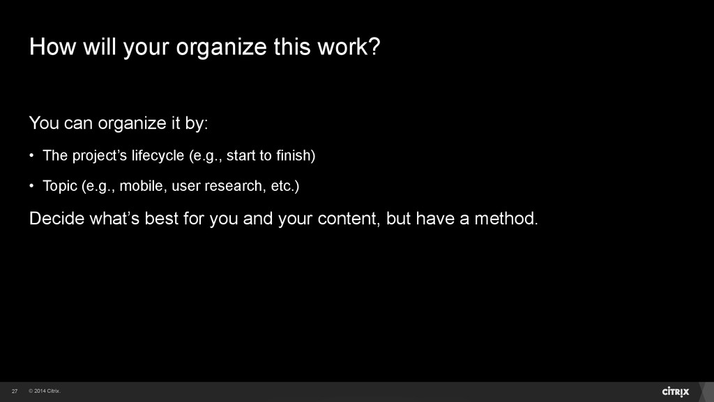 © 2014 Citrix. How will your organize this work...