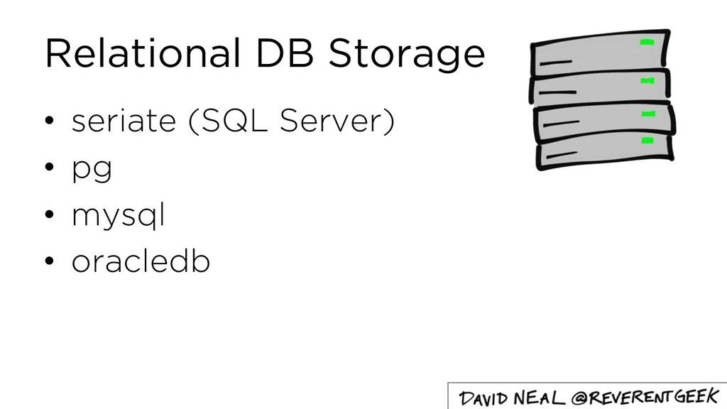 Relational DB Storage • seriate (SQL Server) • ...
