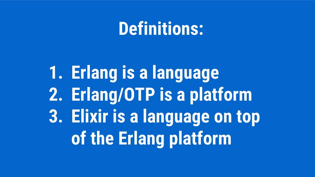 Definitions: 1. Erlang is a language 2. Erlang/...