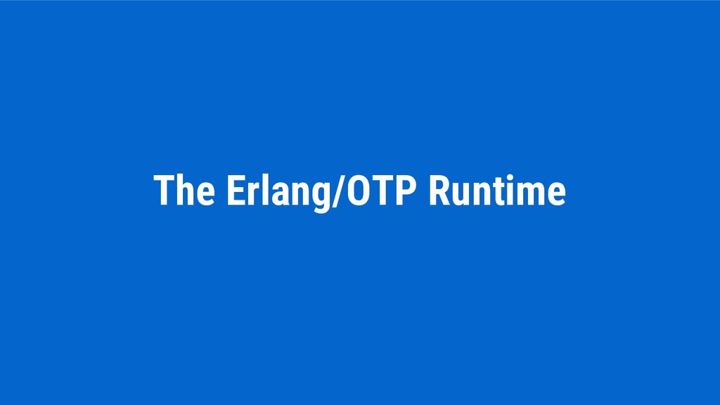 The Erlang/OTP Runtime