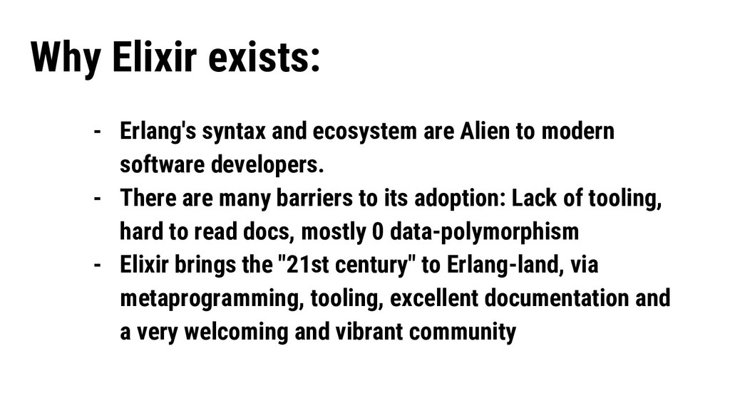 - Erlang's syntax and ecosystem are Alien to mo...