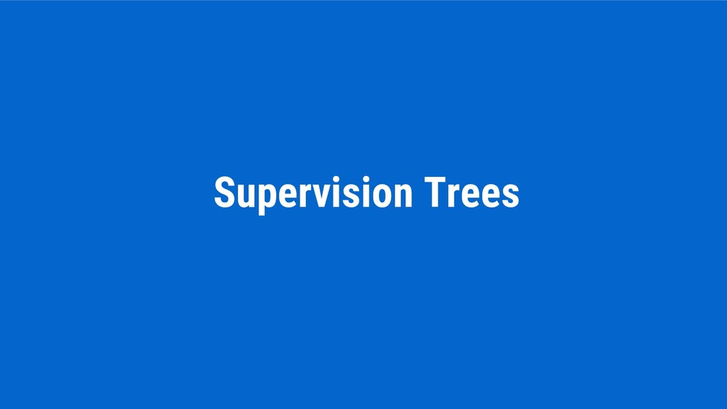 Supervision Trees