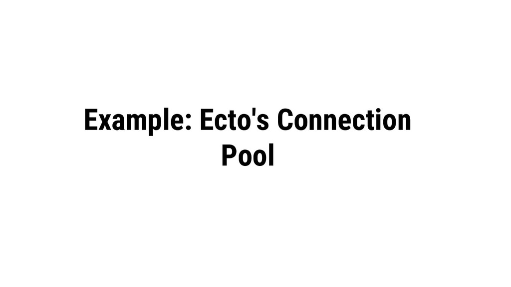 Example: Ecto's Connection Pool