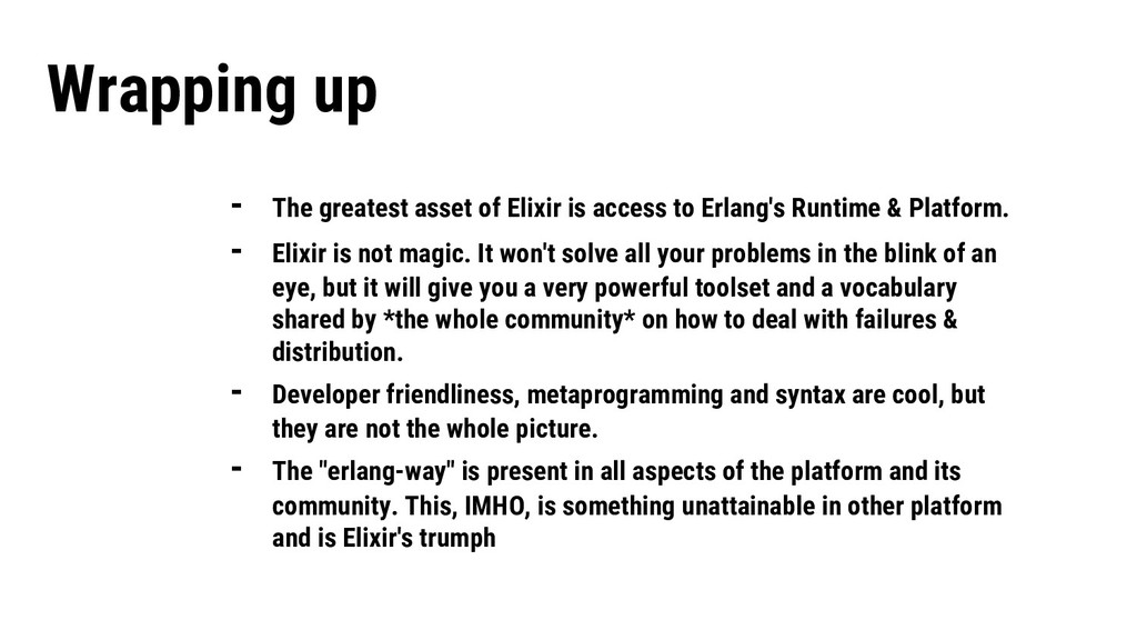 - The greatest asset of Elixir is access to Erl...