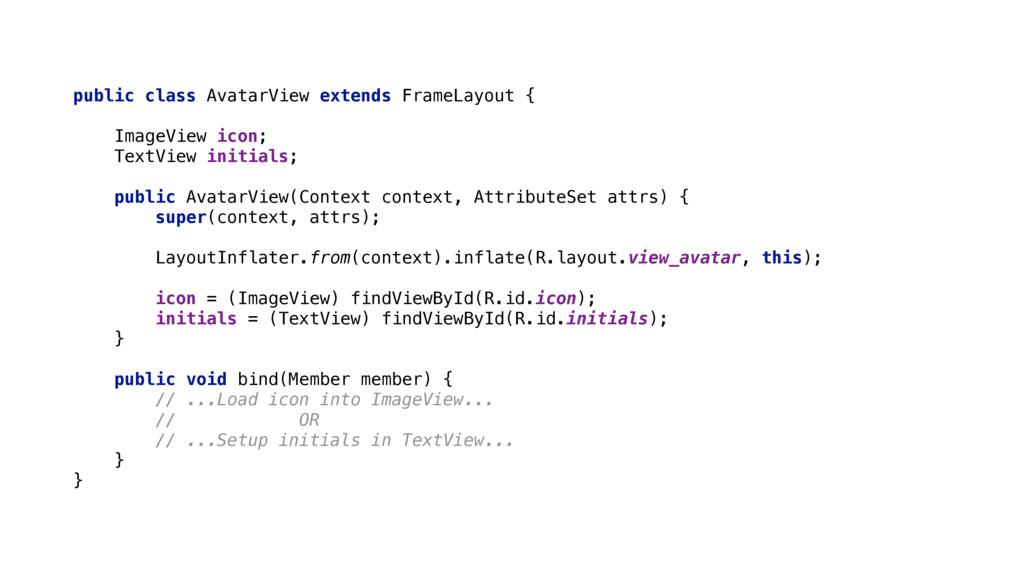 public class AvatarView extends FrameLayout { ...