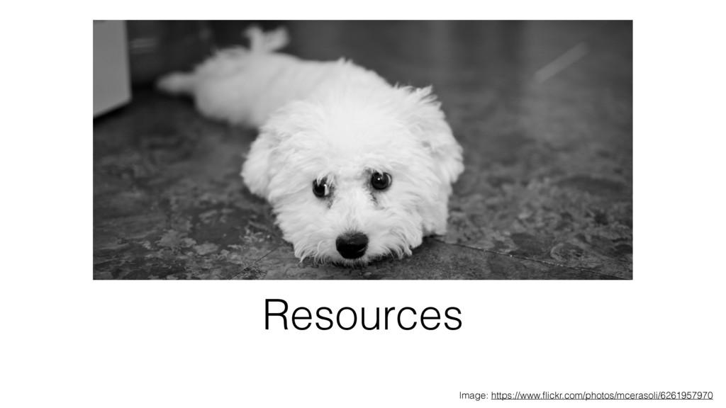 Resources Image: https://www.flickr.com/photos/m...