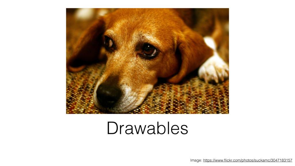 Drawables Image: https://www.flickr.com/photos/s...