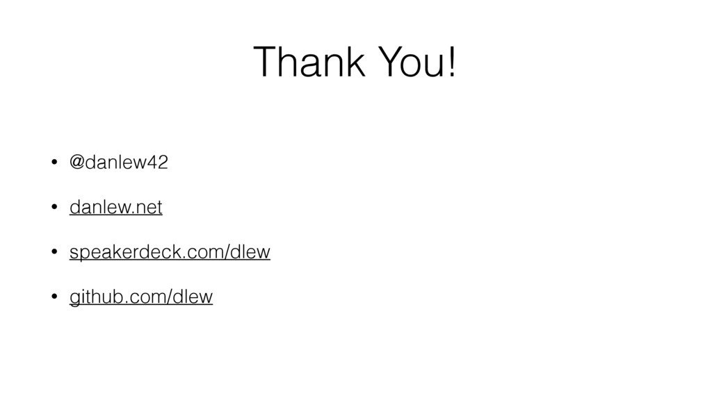 Thank You! • @danlew42 • danlew.net • speakerde...
