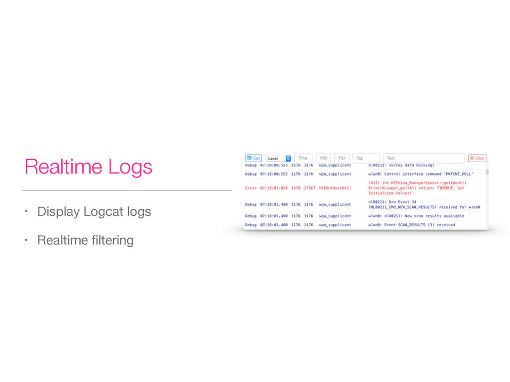 Realtime Logs • Display Logcat logs  • Realtime...