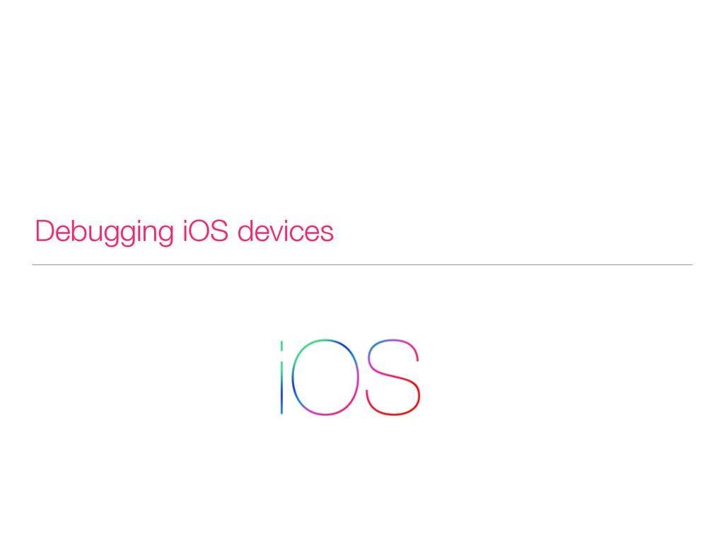 Debugging iOS devices