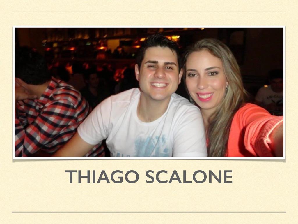 THIAGO SCALONE